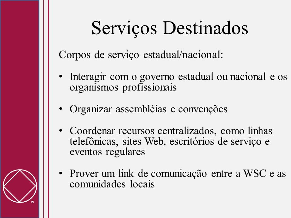 Serviços Destinados Corpos de serviço estadual/nacional: