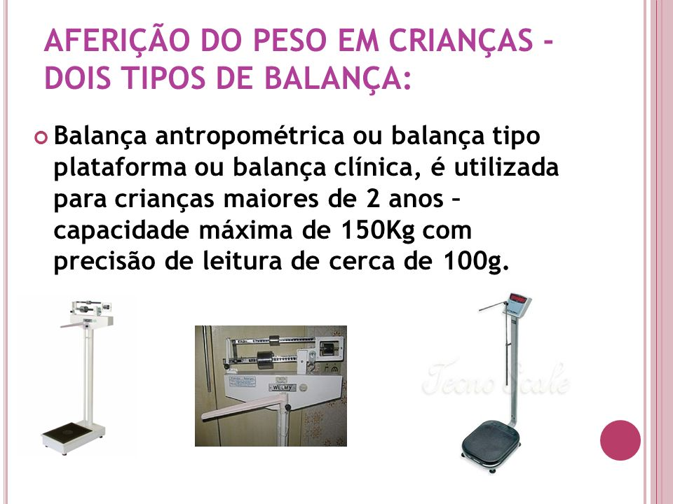 AFERIÇÃO DO PESO EM CRIANÇAS - DOIS TIPOS DE BALANÇA: