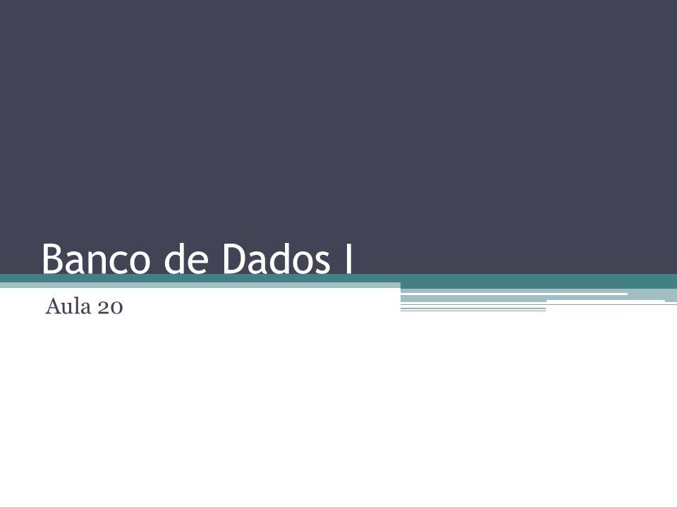 Banco de Dados I Aula 20