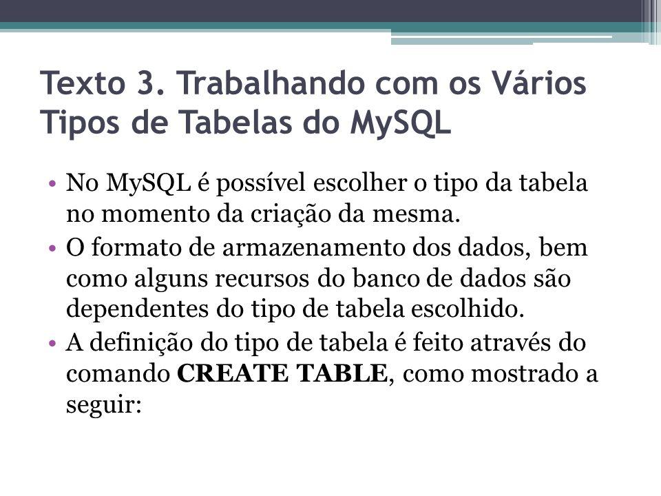 Texto 3. Trabalhando com os Vários Tipos de Tabelas do MySQL