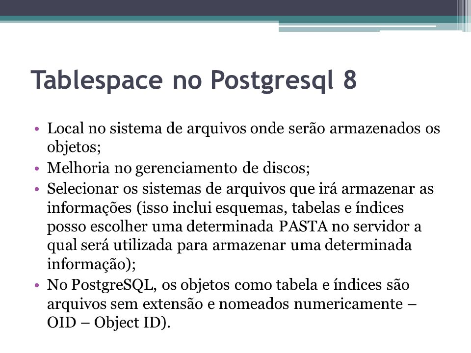 Tablespace no Postgresql 8