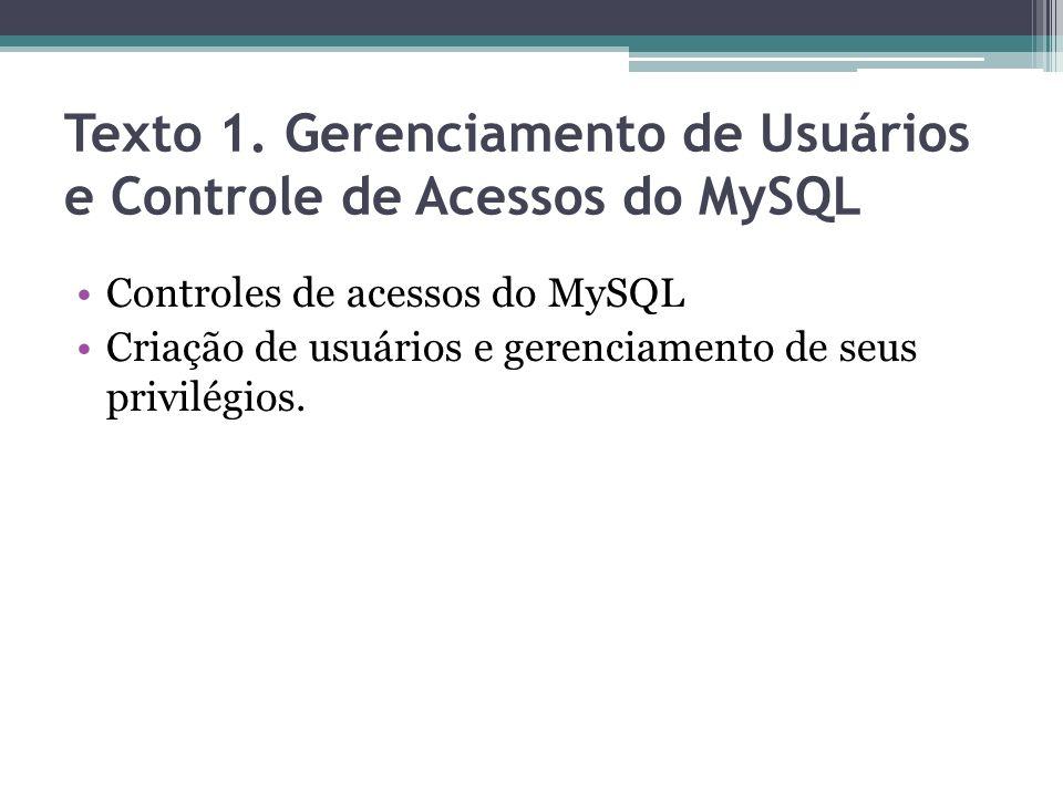Texto 1. Gerenciamento de Usuários e Controle de Acessos do MySQL