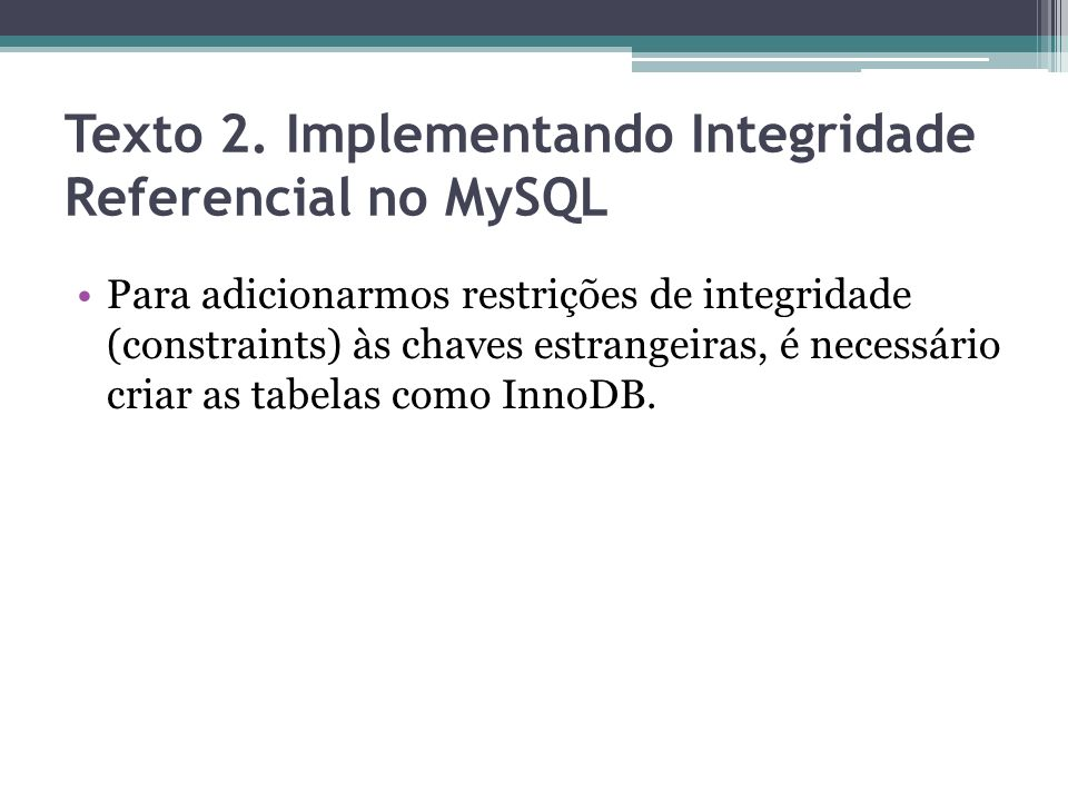 Texto 2. Implementando Integridade Referencial no MySQL