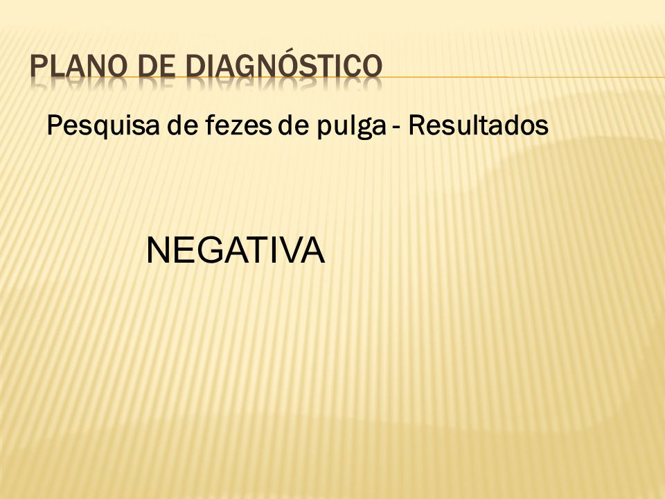 PLANO DE Diagnóstico Pesquisa de fezes de pulga - Resultados NEGATIVA