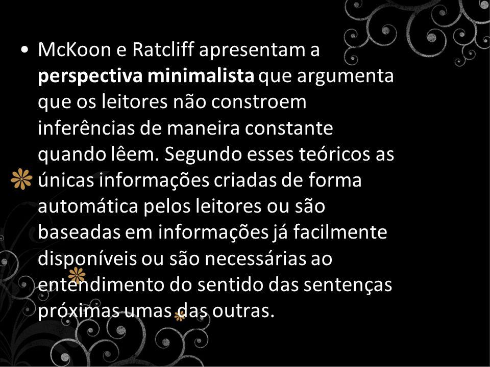 McKoon e Ratcliff apresentam a perspectiva minimalista que argumenta que os leitores não constroem inferências de maneira constante quando lêem.
