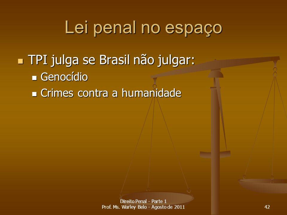 Direito Penal - Parte 1 Prof. Ms. Warley Belo - Agosto de 2011