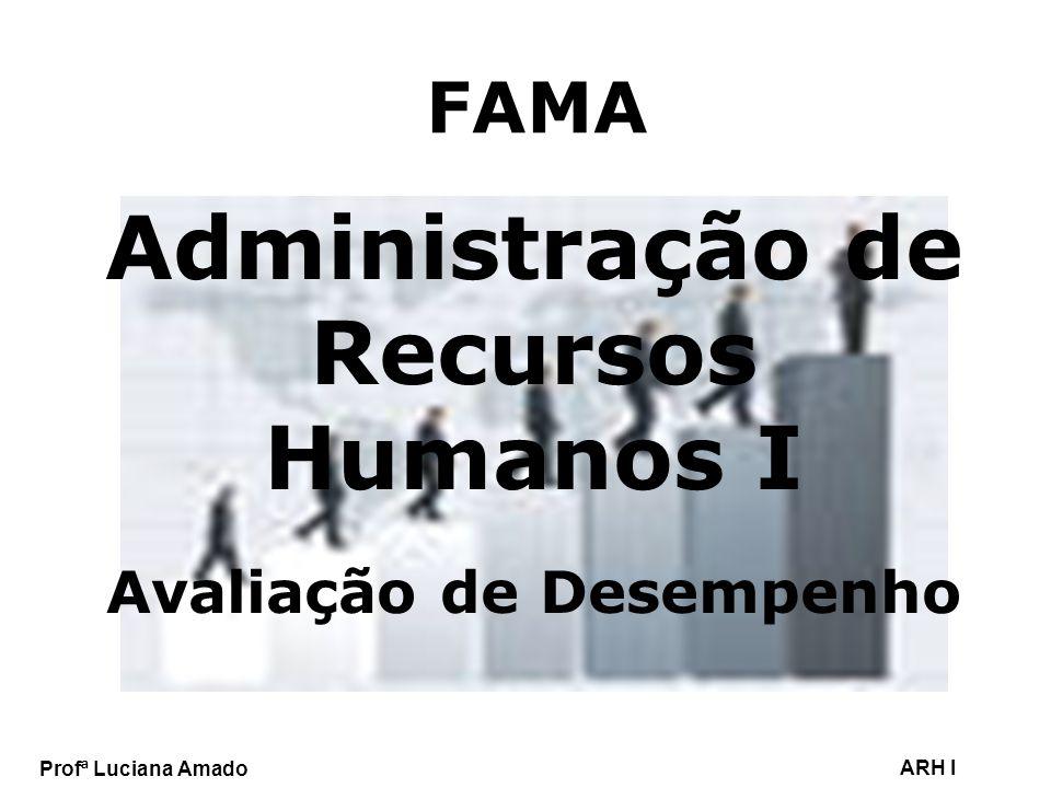 Administração de Recursos Humanos I Avaliação de Desempenho