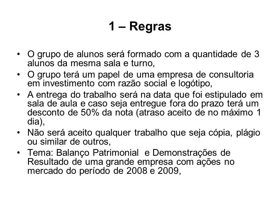 1 – Regras O grupo de alunos será formado com a quantidade de 3 alunos da mesma sala e turno,
