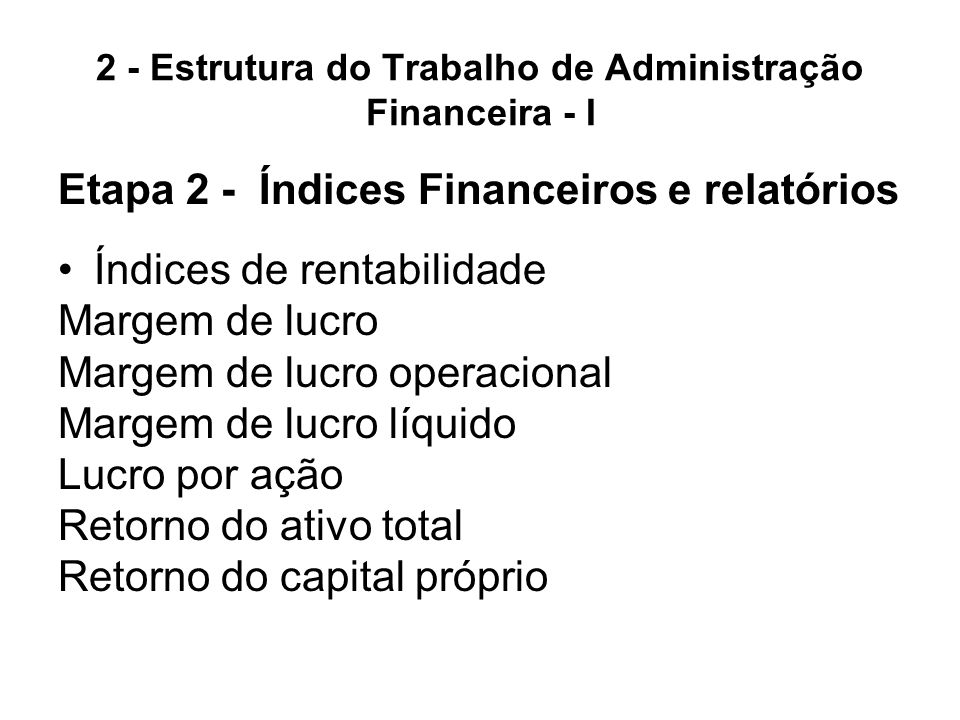2 - Estrutura do Trabalho de Administração Financeira - I