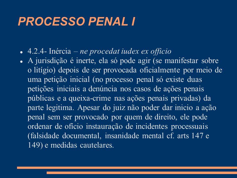 PROCESSO PENAL I 4.2.4- Inércia – ne procedat iudex ex officio