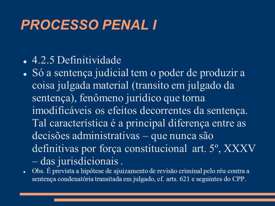 PROCESSO PENAL I 4.2.5 Definitividade