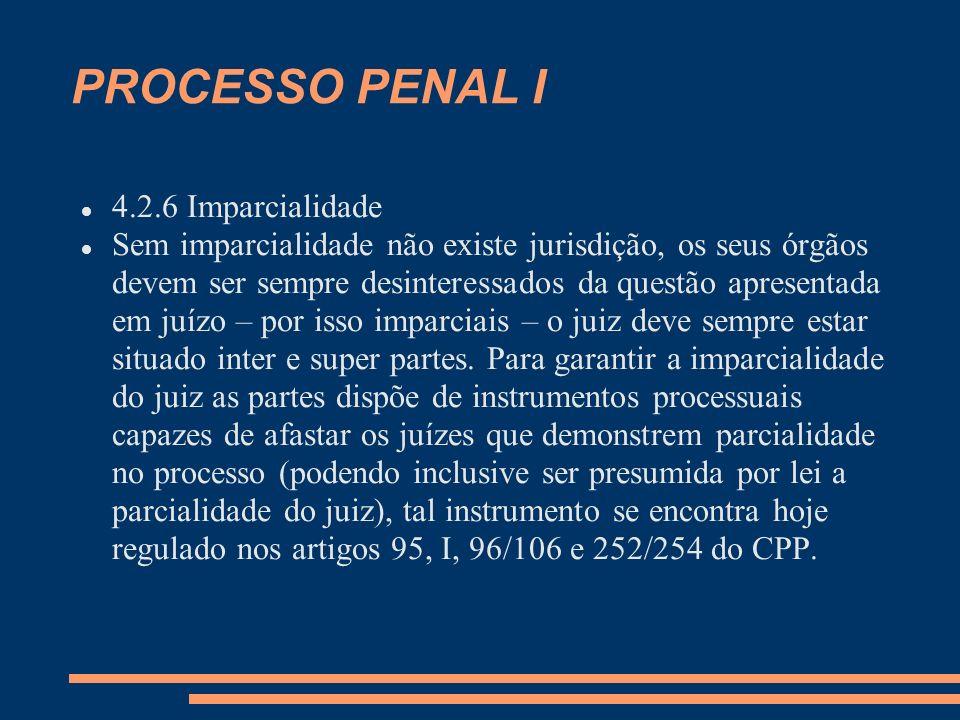 PROCESSO PENAL I 4.2.6 Imparcialidade