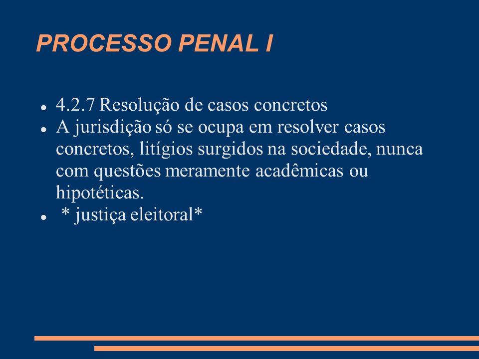 PROCESSO PENAL I 4.2.7 Resolução de casos concretos