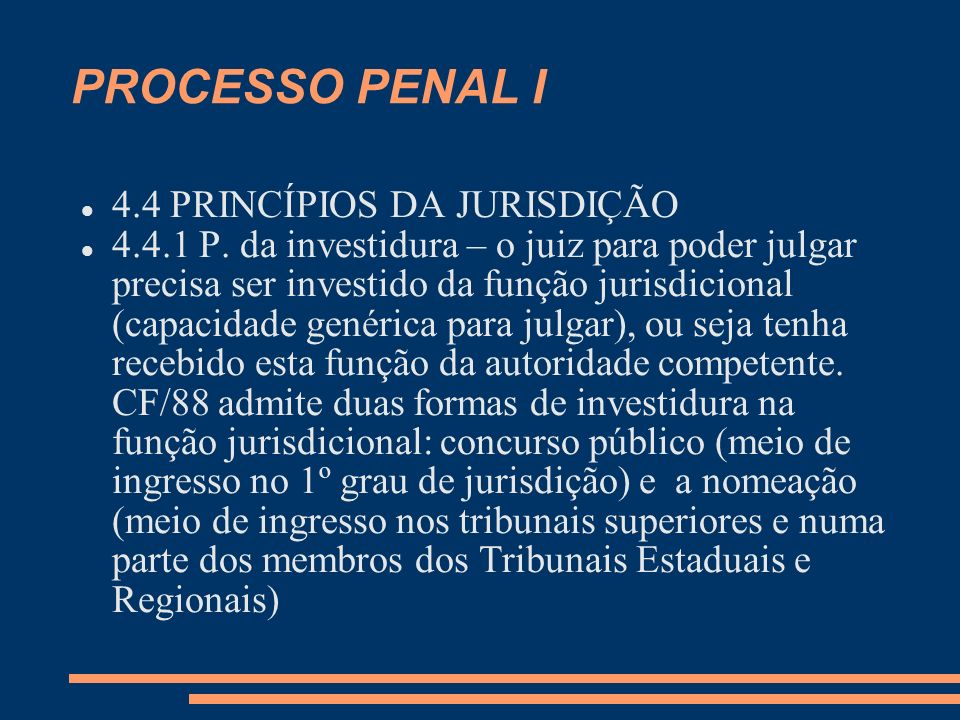 PROCESSO PENAL I 4.4 PRINCÍPIOS DA JURISDIÇÃO