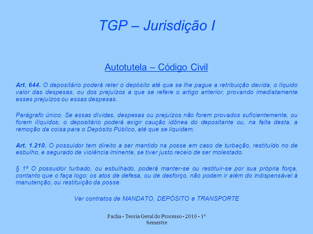 TGP – Jurisdição I Autotutela – Código Civil