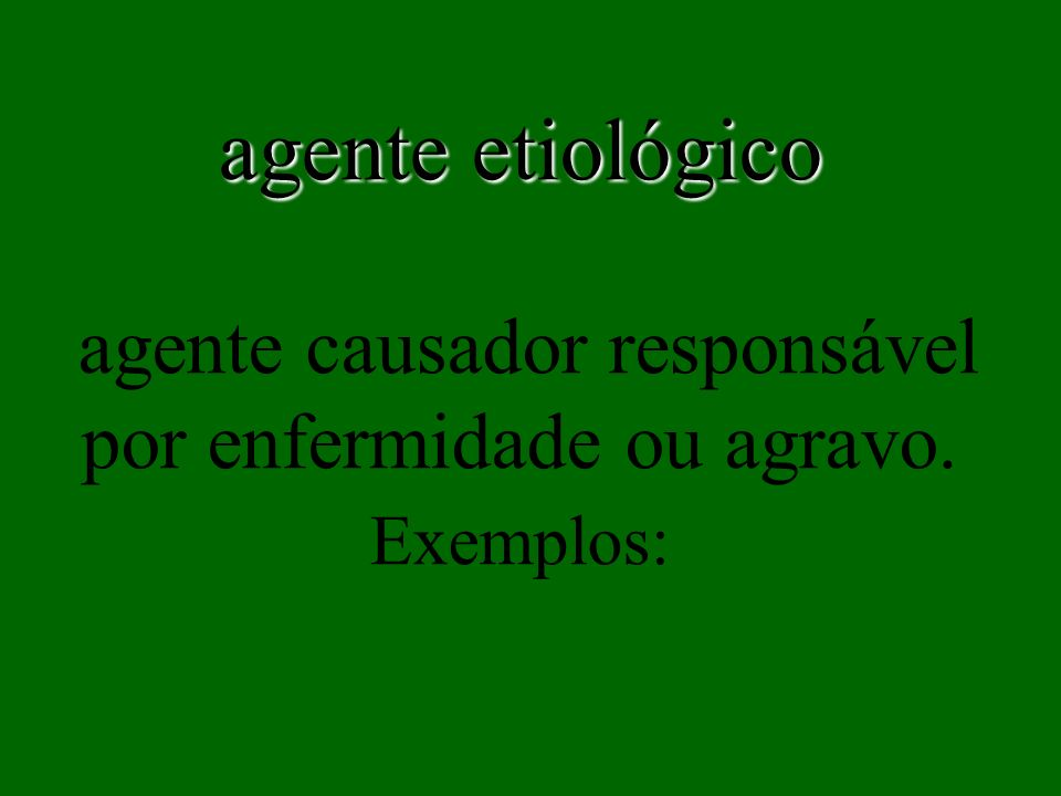 agente etiológico agente causador responsável