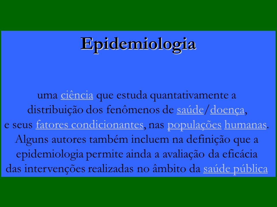 Epidemiologia uma ciência que estuda quantativamente a
