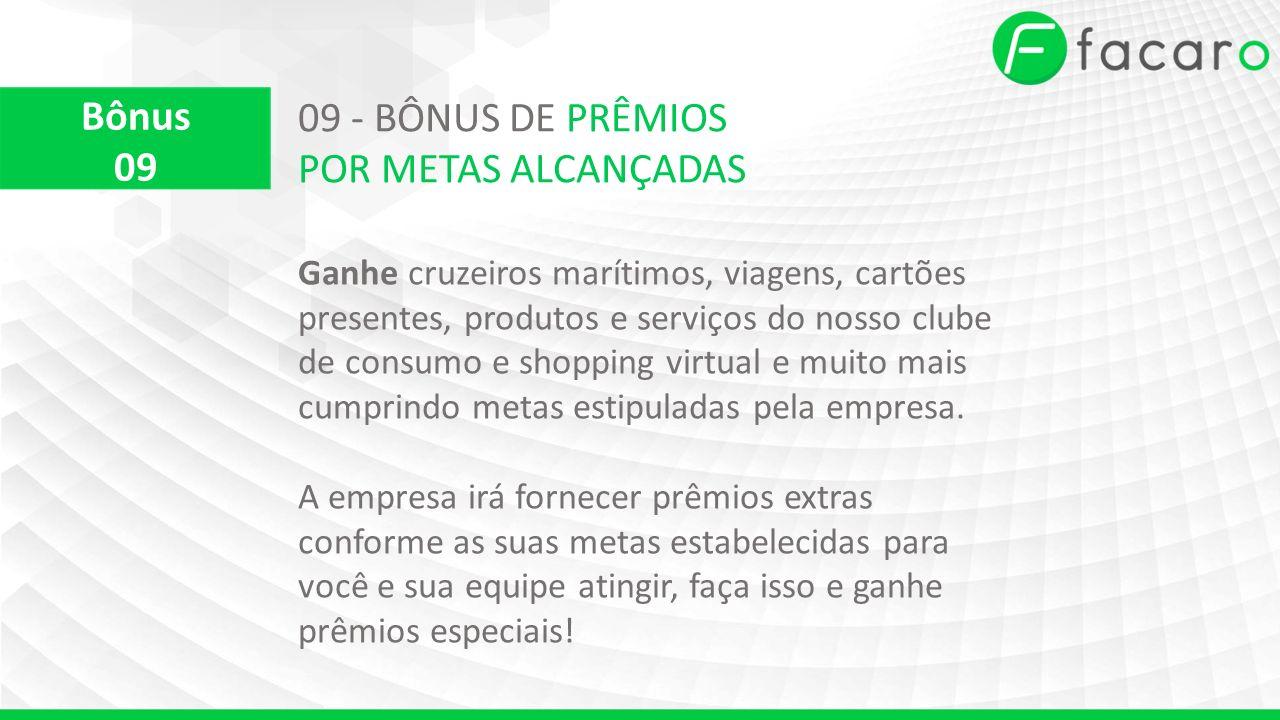 Bônus 09 - BÔNUS DE PRÊMIOS 09 POR METAS ALCANÇADAS