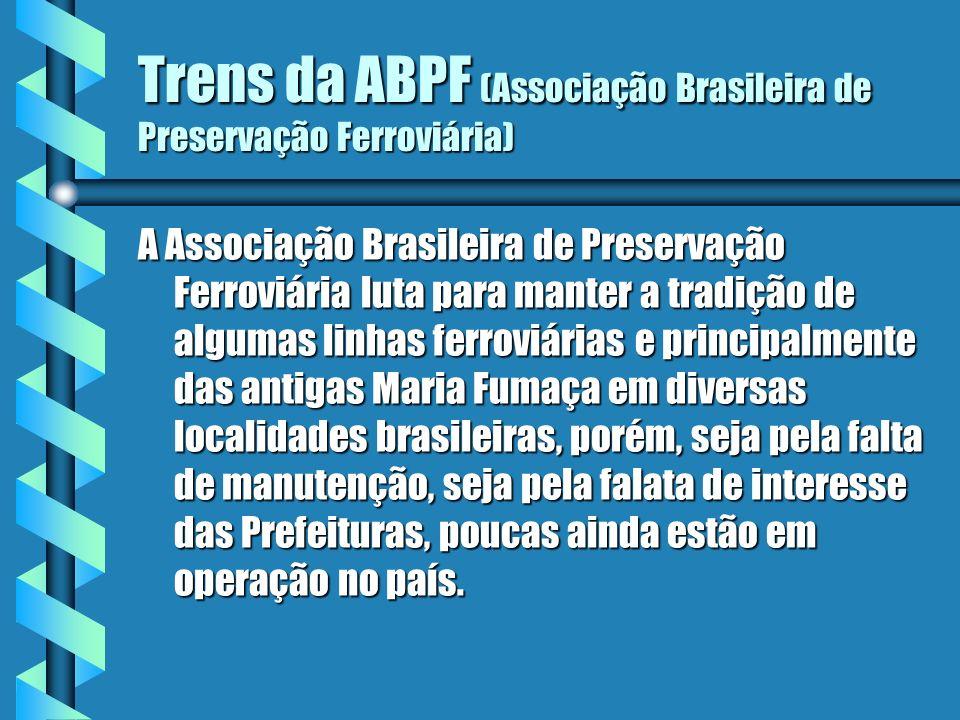 Trens da ABPF (Associação Brasileira de Preservação Ferroviária)