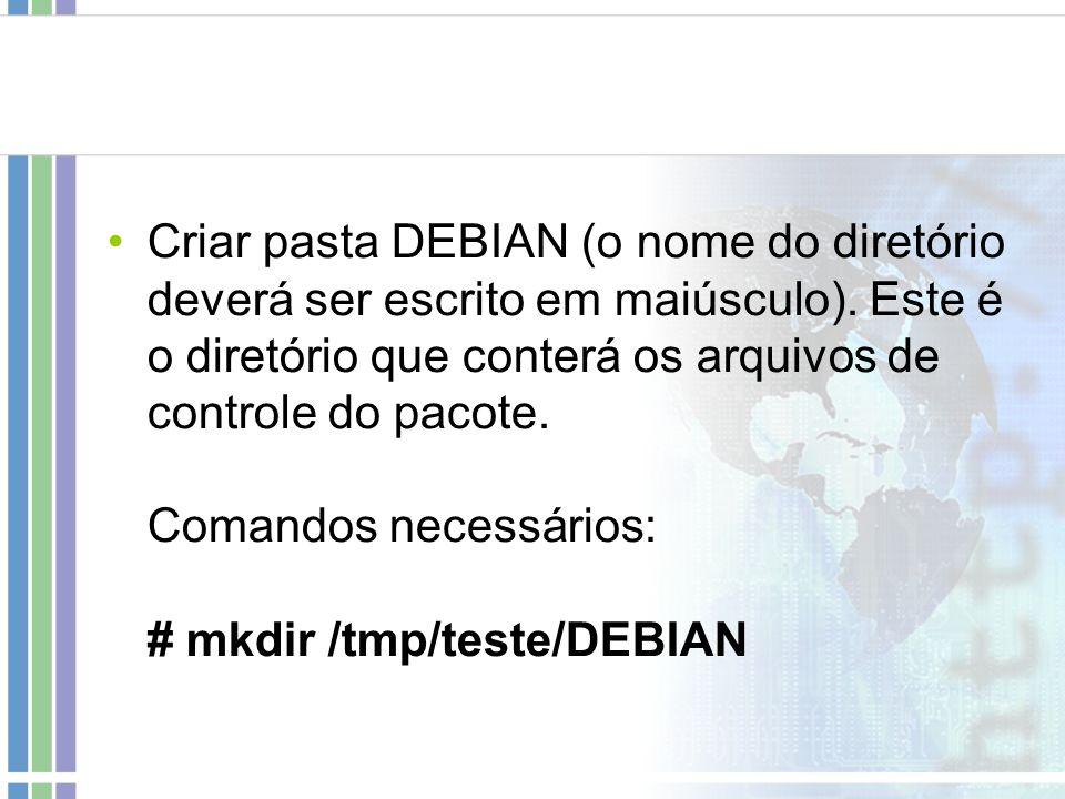 Criar pasta DEBIAN (o nome do diretório deverá ser escrito em maiúsculo).