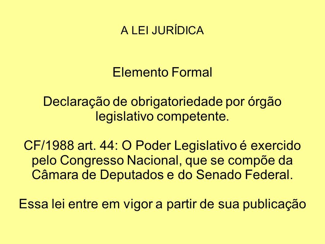 Declaração de obrigatoriedade por órgão legislativo competente.