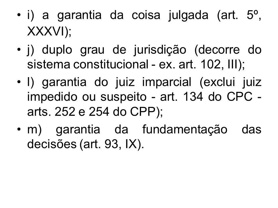 i) a garantia da coisa julgada (art. 5º, XXXVI);