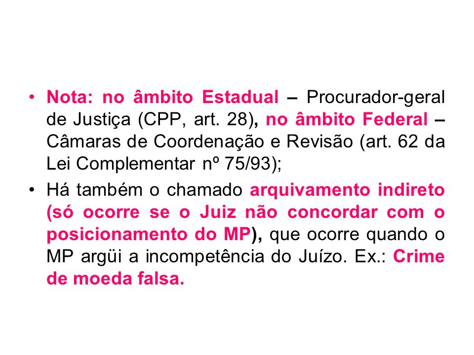 Nota: no âmbito Estadual – Procurador-geral de Justiça (CPP, art