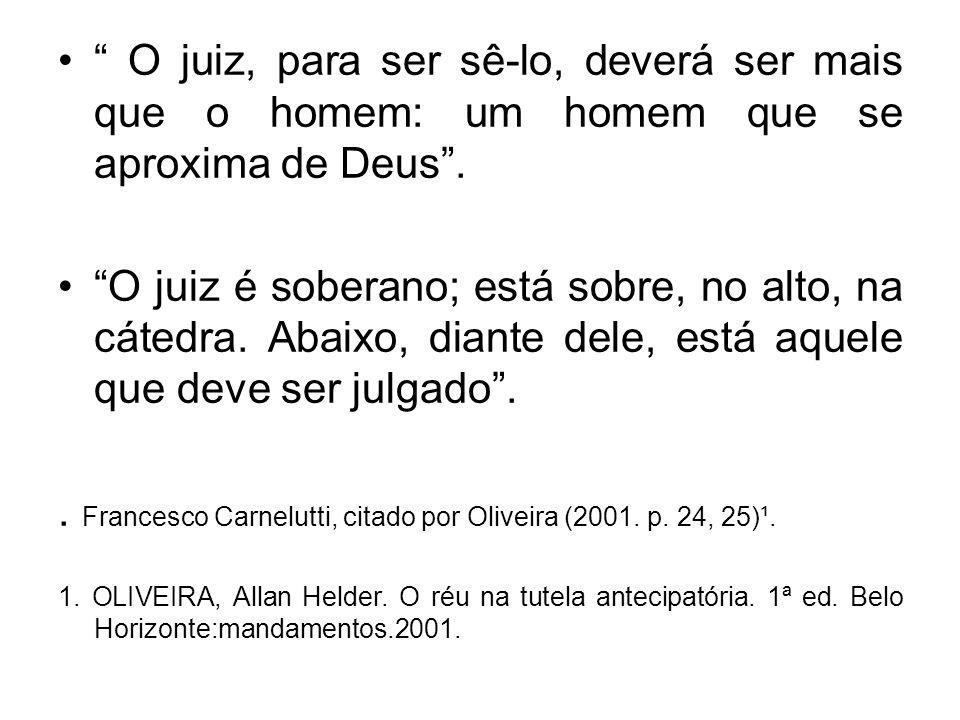 . Francesco Carnelutti, citado por Oliveira (2001. p. 24, 25)¹.