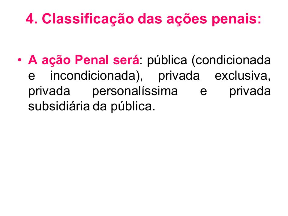 4. Classificação das ações penais: