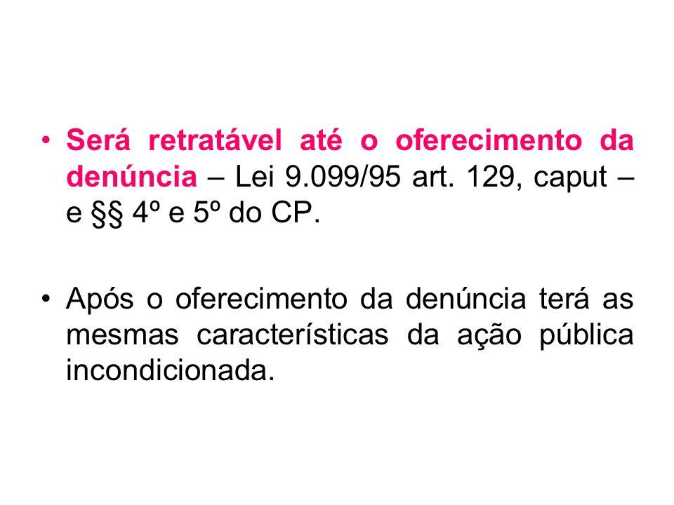 Será retratável até o oferecimento da denúncia – Lei 9. 099/95 art