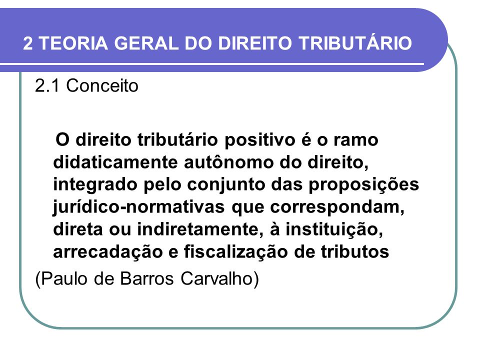 2 TEORIA GERAL DO DIREITO TRIBUTÁRIO