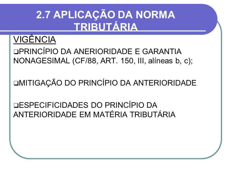 2.7 APLICAÇÃO DA NORMA TRIBUTÁRIA