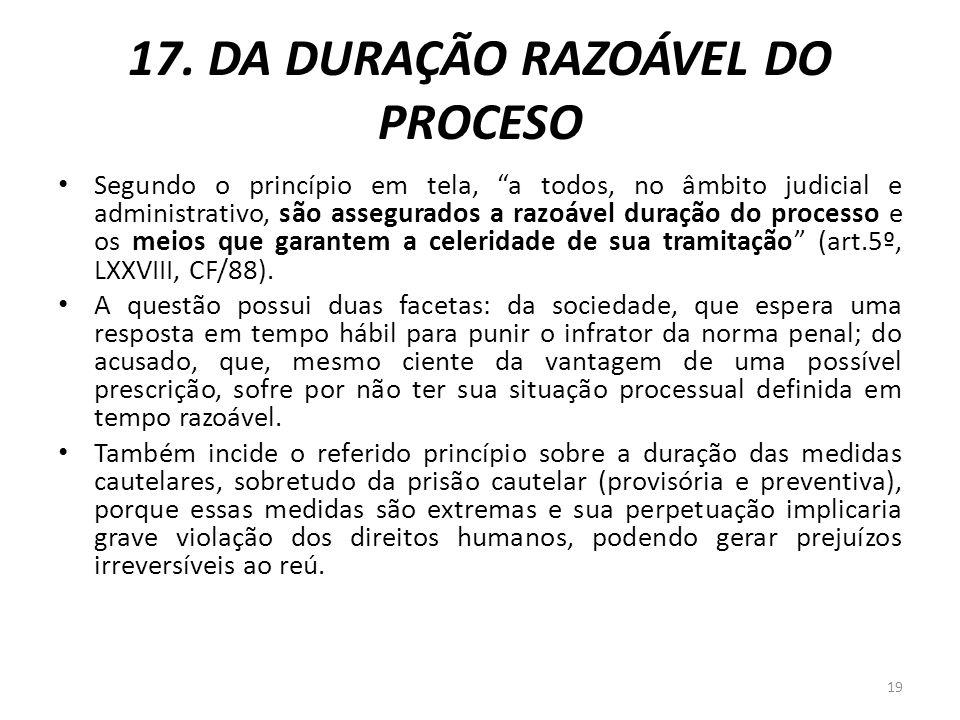 17. DA DURAÇÃO RAZOÁVEL DO PROCESO