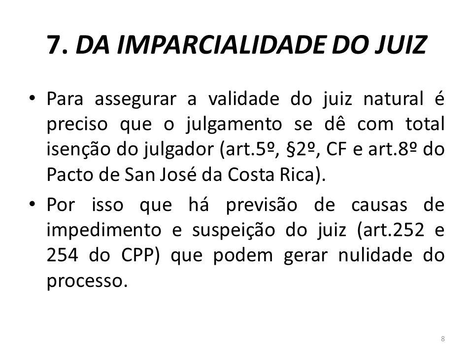 7. DA IMPARCIALIDADE DO JUIZ