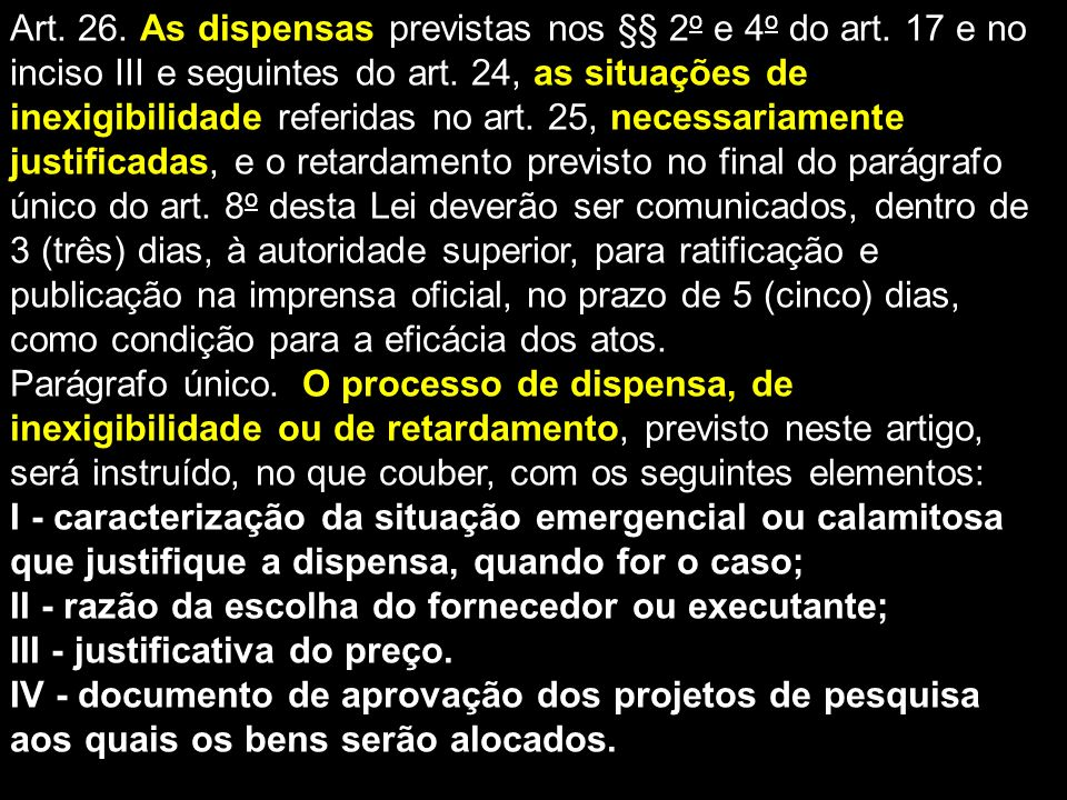 Art. 26. As dispensas previstas nos §§ 2o e 4o do art