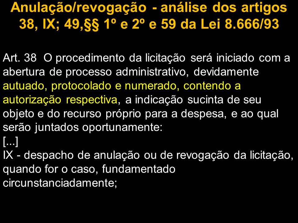 Anulação/revogação - análise dos artigos 38, IX; 49,§§ 1º e 2º e 59 da Lei 8.666/93