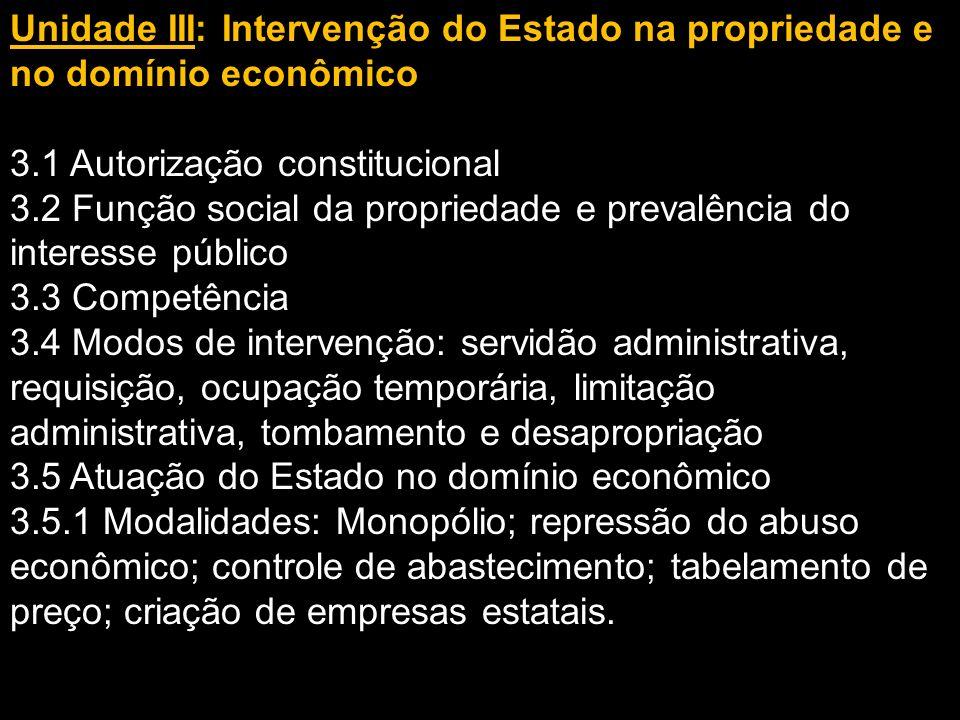 Unidade III: Intervenção do Estado na propriedade e no domínio econômico