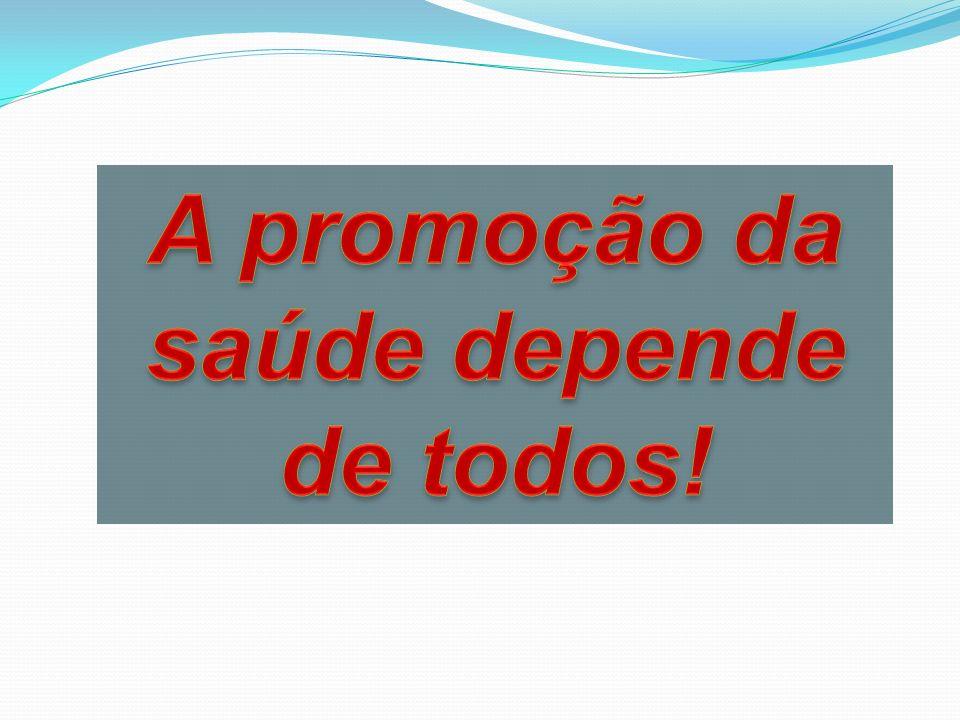 A promoção da saúde depende de todos!