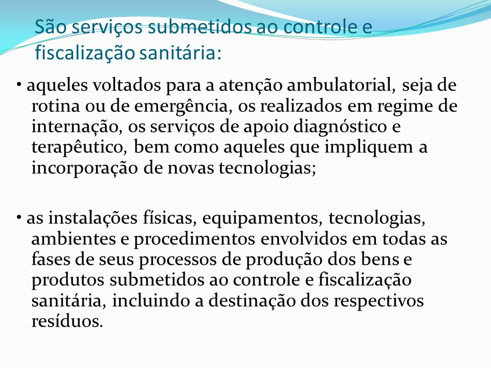 São serviços submetidos ao controle e fiscalização sanitária: