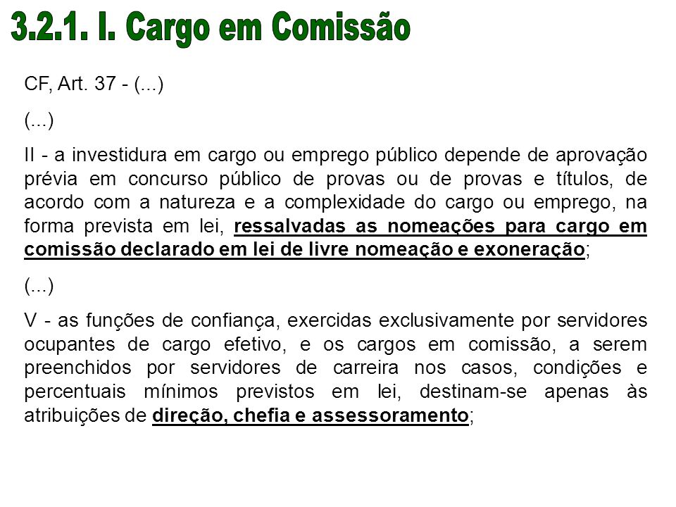 3.2.1. I. Cargo em Comissão CF, Art. 37 - (...) (...)