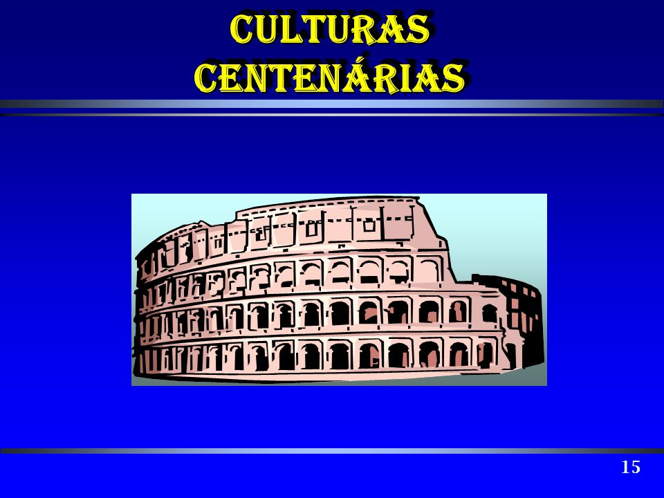 CulturaS centenáriaS