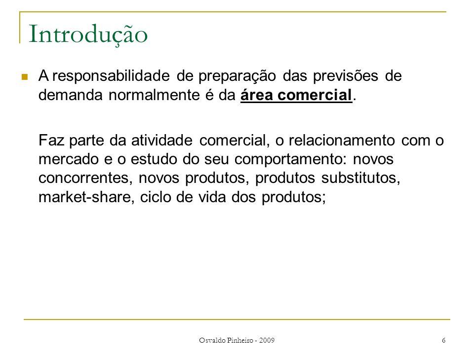 Introdução A responsabilidade de preparação das previsões de demanda normalmente é da área comercial.