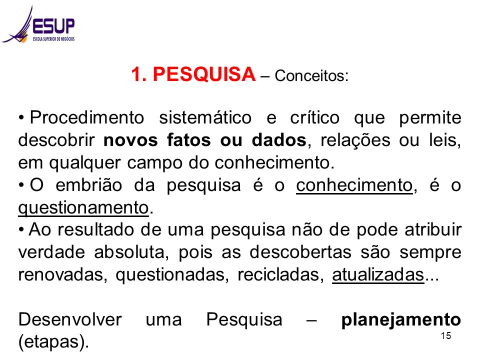 1. PESQUISA – Conceitos: