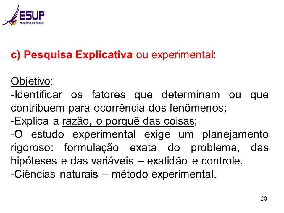 c) Pesquisa Explicativa ou experimental: