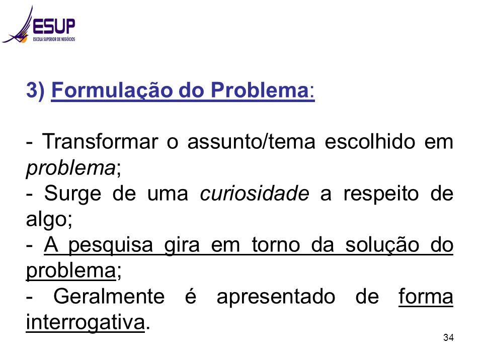 3) Formulação do Problema: