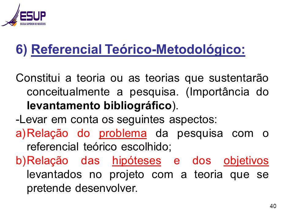 6) Referencial Teórico-Metodológico: