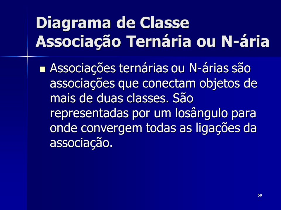 Diagrama de Classe Associação Ternária ou N-ária