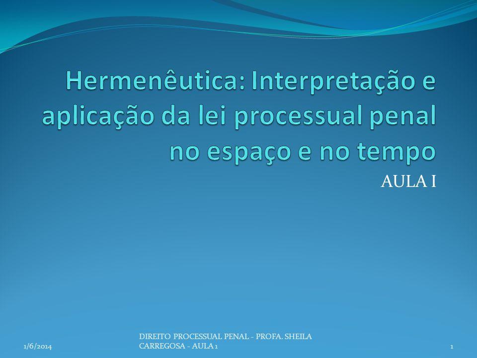 Hermenêutica: Interpretação e aplicação da lei processual penal no espaço e no tempo