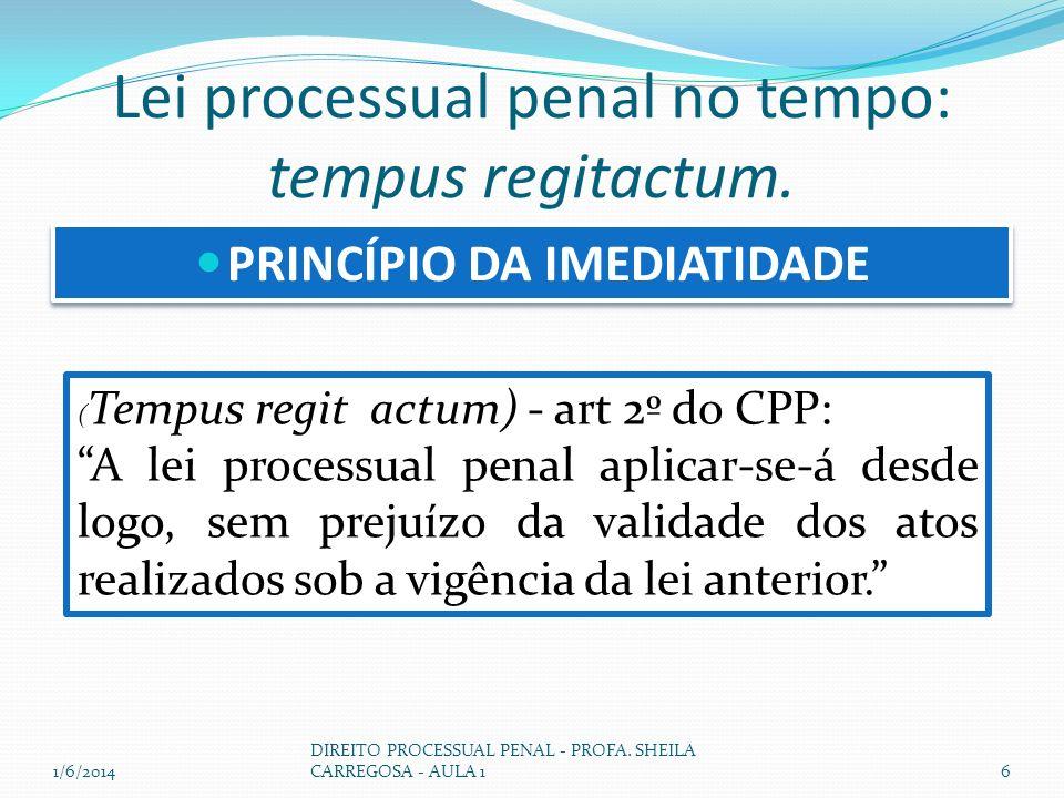 Lei processual penal no tempo: tempus regitactum.