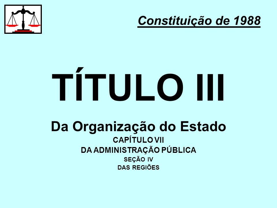 Da Organização do Estado DA ADMINISTRAÇÃO PÚBLICA